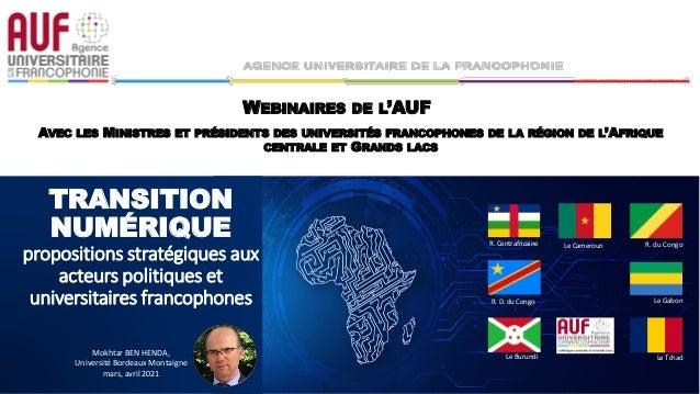 TRANSITION NUMÉRIQUE propositions stratégiques aux acteurs politiques et universitaires francophones Mokhtar BEN HENDA, Un...