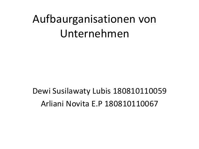 Aufbaurganisationen von Unternehmen  Dewi Susilawaty Lubis 180810110059 Arliani Novita E.P 180810110067