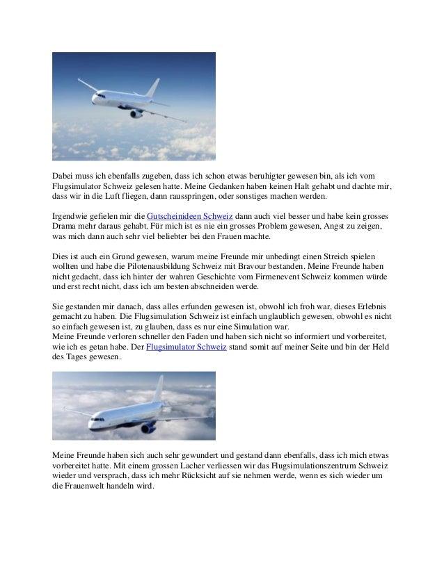 Dabei muss ich ebenfalls zugeben, dass ich schon etwas beruhigter gewesen bin, als ich vom Flugsimulator Schweiz gelesen h...