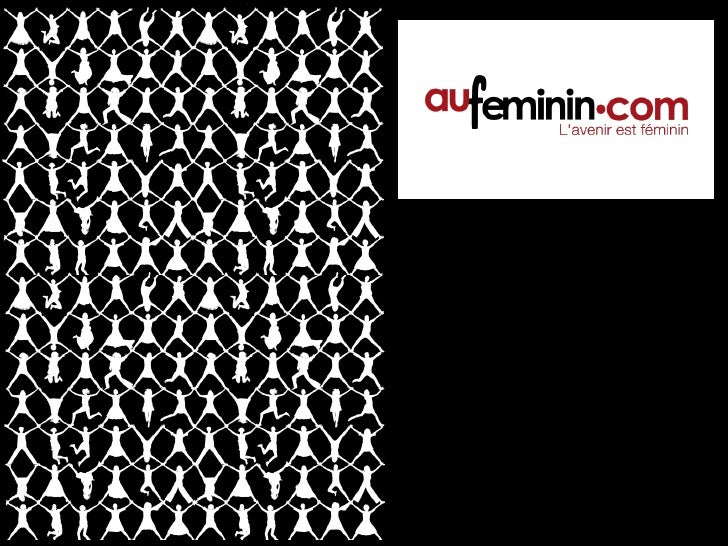 auFeminin.com Le Porte-parole des femmes en Europe Janvier 2010