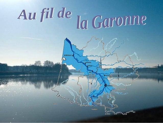 La Garonne est unLa Garonne est un fleuve principalementfleuve principalement français prenant safrançais prenant sa sourc...