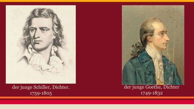 der junge Schiller, Dichter.  1759-1805  der junge Goethe, Dichter  1749-1832