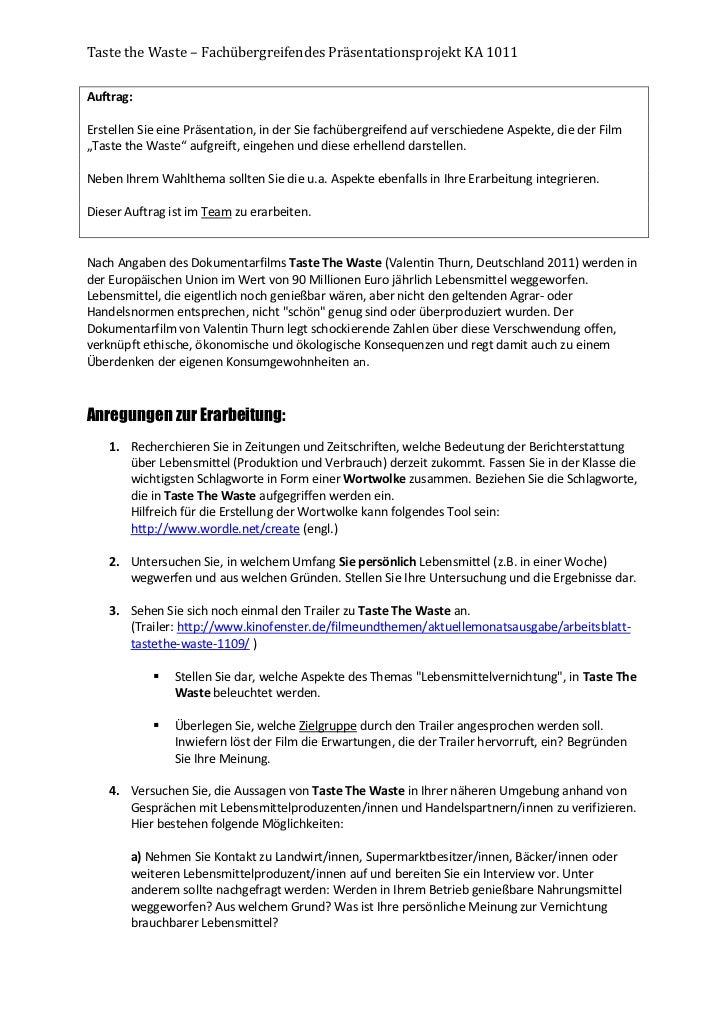 Taste the Waste – Fachübergreifendes Präsentationsprojekt KA 1011Auftrag:Erstellen Sie eine Präsentation, in der Sie fachü...