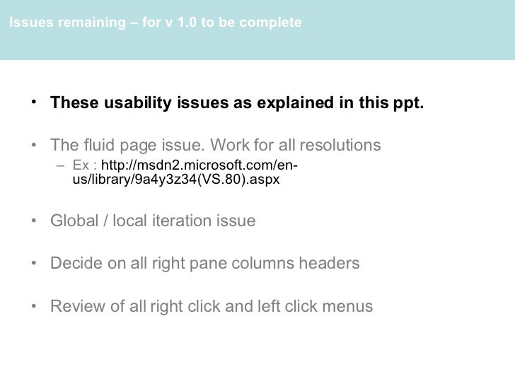 <ul><li>These usability issues as explained in this ppt. </li></ul><ul><li>The fluid page issue. Work for all resolutions ...
