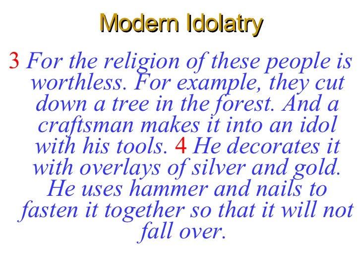 Aug 10 16 08 Modern Idolatry
