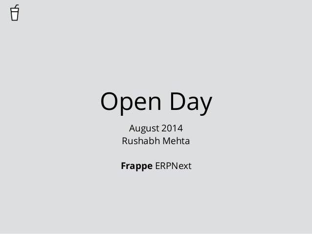 Open Day  August 2014  Rushabh Mehta  !  Frappe ERPNext