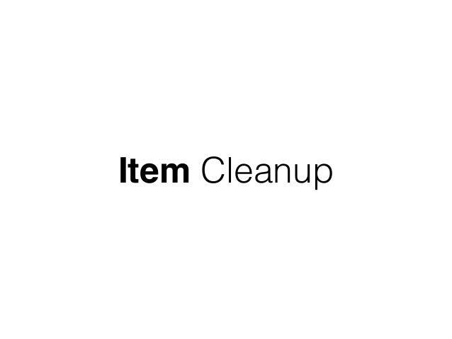 Item Cleanup