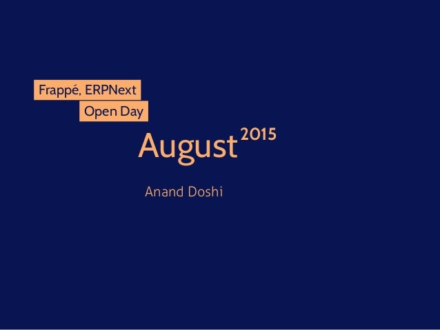 August Anand Doshi 2015 Frappé, ERPNext Open Day