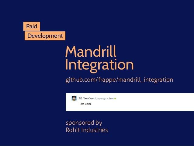 Mandrill Integration sponsored by Rohit Industries Development Paid github.com/frappe/mandrill_integration