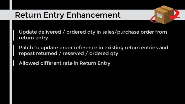 Return Entry Enhancement Update delivered / ordered qty in sales/purchase order from return entry Patch to update order re...