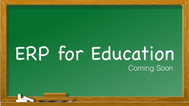 ERP for Education Coming Soon