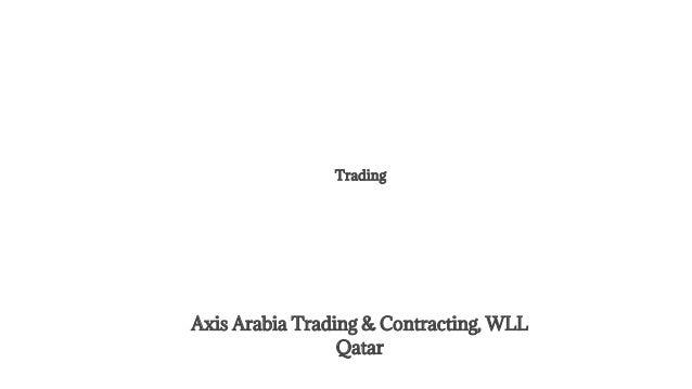 Axis Arabia Trading & Contracting, WLL Qatar Trading
