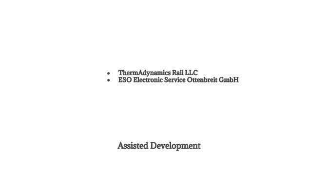 Assisted Development ● ThermAdynamics Rail LLC ● ESO Electronic Service Ottenbreit GmbH