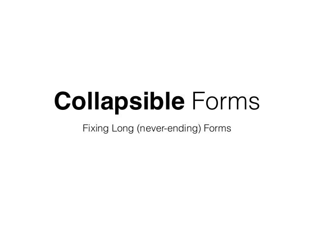 Collapsible Forms Fixing Long (never-ending) Forms