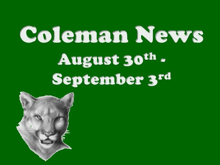 Coleman News<br />August 30th -September 3rd<br />