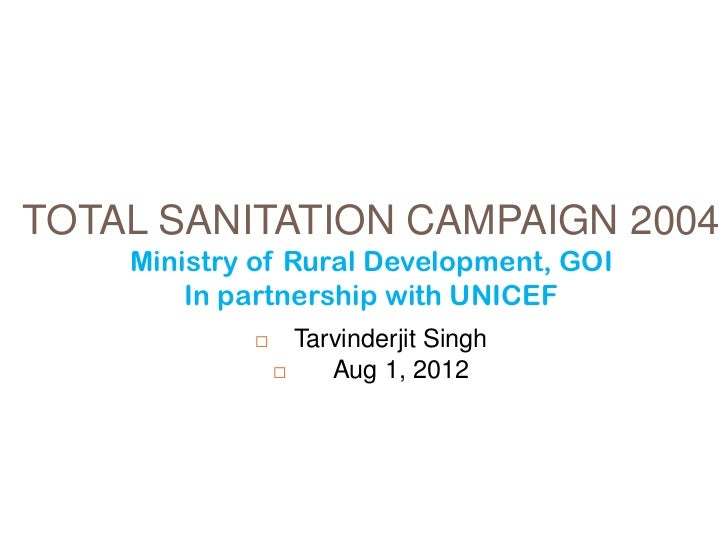 TOTAL SANITATION CAMPAIGN 2004    Ministry of Rural Development, GOI        In partnership with UNICEF                 Ta...