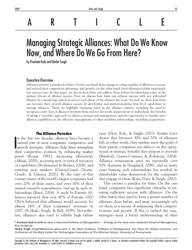 A R T I C L E Managing Strategic Alliances: What Do We Know Now, and Where Do We Go From Here? by Prashant Kale and Harbir...