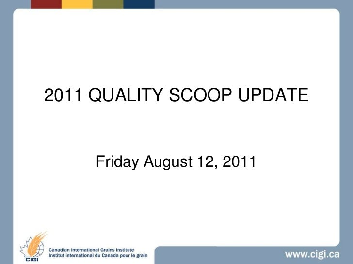 2011 QUALITY SCOOP UPDATE<br />Friday August 12, 2011<br />