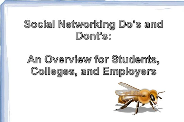 Social Networking Do's and Dont's: An Overview for Students, Colleges, and Employers<br />