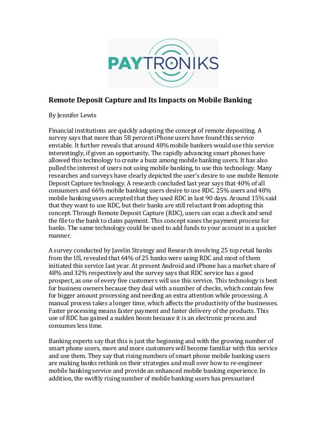 Remote	   Deposit	   Capture	   and	   Its	   Impacts	   on	   Mobile	   Banking	    	    By	   Jennifer	   Lewis	 ...