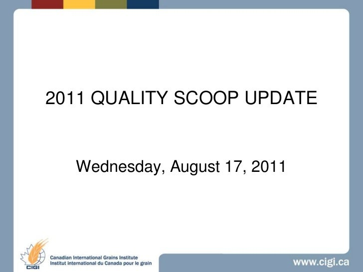 2011 QUALITY SCOOP UPDATE<br />Wednesday, August 17, 2011<br />