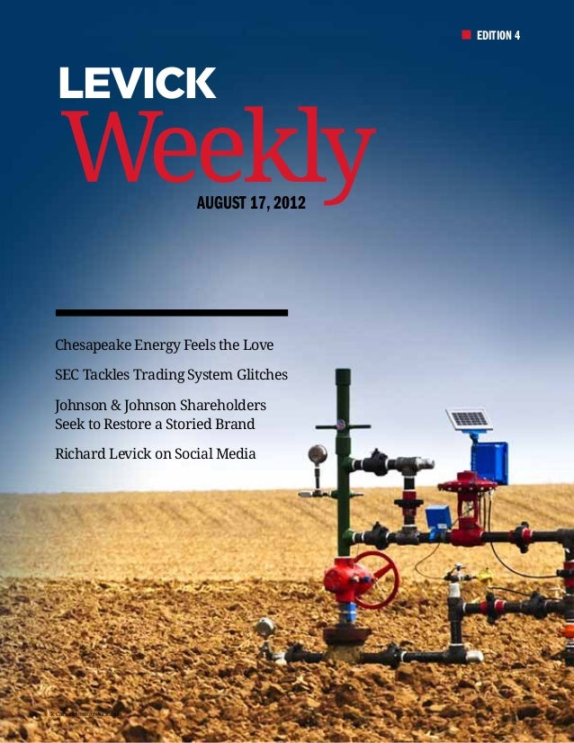 EDITION 4   Weekly                   August 17, 2012 Chesapeake Energy Feels the Love SEC Tackles Trading System Glitches ...