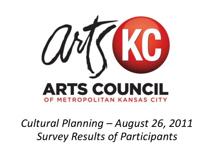 Cultural Planning – August 26, 2011   Survey Results of Participants