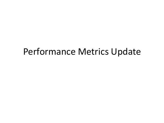 Performance Metrics Update