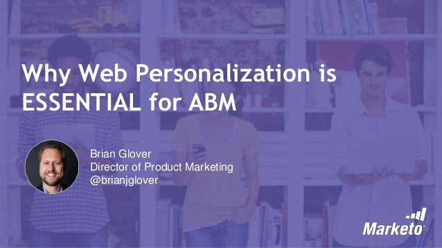 Why Web Personalization is Essential for ABM