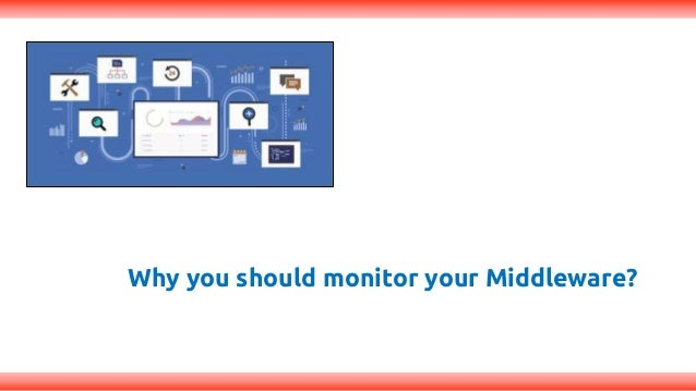 Why you should monitor your Middleware?