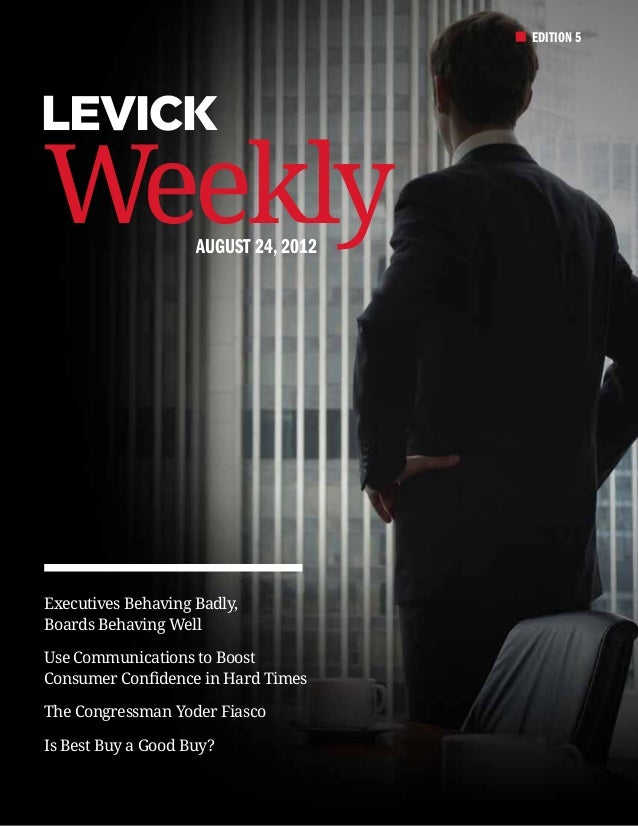 EDITION 5Weekly              August 24, 2012Executives Behaving Badly,Boards Behaving WellUse Communications to BoostConsu...