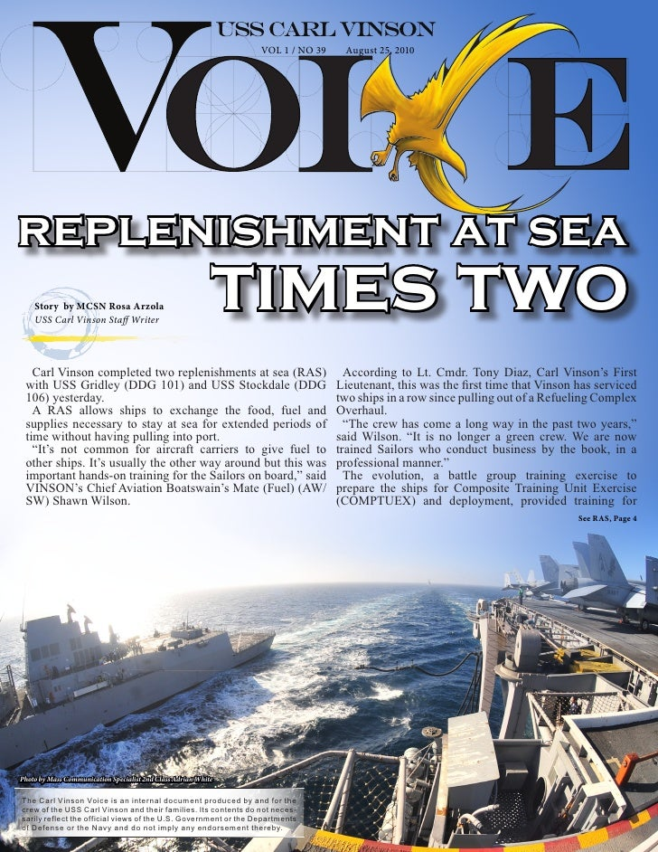 VOL 1 / NO 39    August 25, 2010     replenishment at sea     Story by MCSN Rosa Arzola     USS Carl Vinson Staff Writer  ...