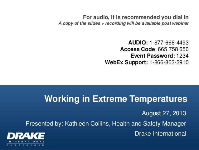 Working in Extreme Temperatures For audio, it is recommended you dial in A copy of the slides + recording will be availabl...