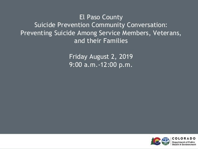 El Paso County Suicide Prevention Community Conversation: Preventing Suicide Among Service Members, Veterans, and their Fa...