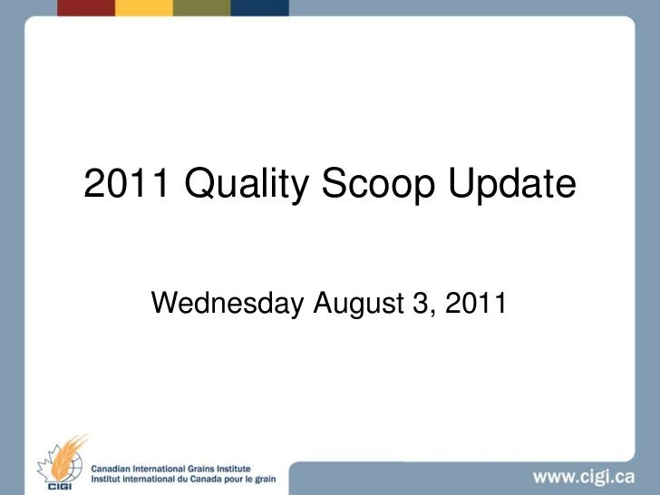 2011 Quality Scoop Update<br />Wednesday August 3, 2011<br />