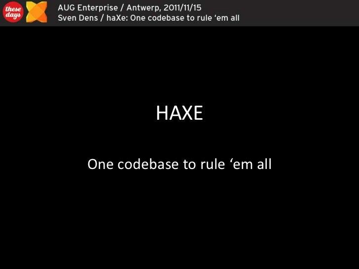 HAXEOne codebase to rule 'em all