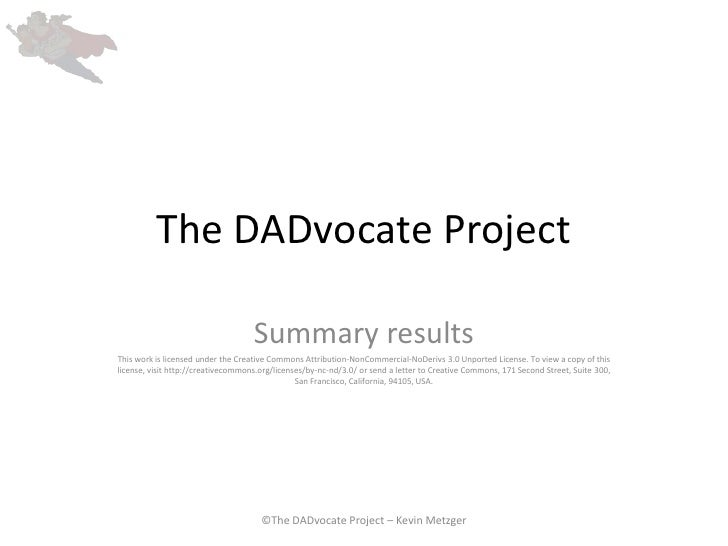 The DADvocate Project <br />Summary results <br />This work is licensed under the Creative Commons Attribution-NonCommerci...
