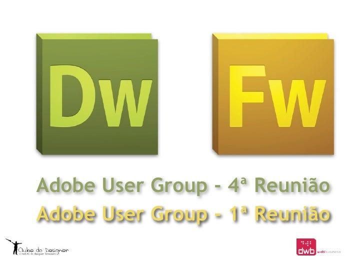 Adobe User Group - 4ª ReuniãoAdobe User Group - 1ª Reunião