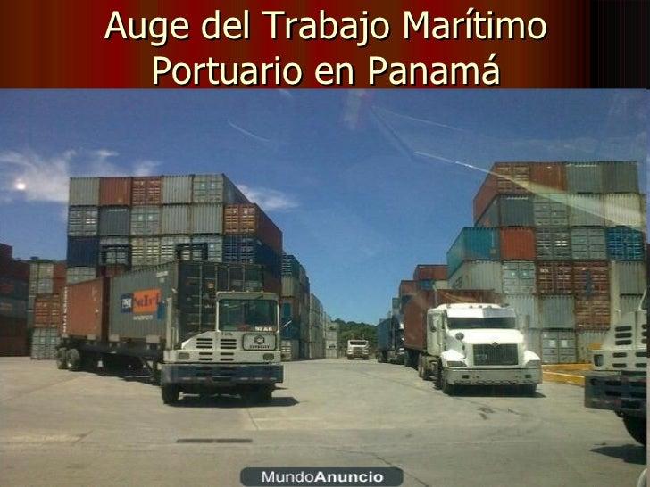 Auge del Trabajo Marítimo Portuario en Panamá