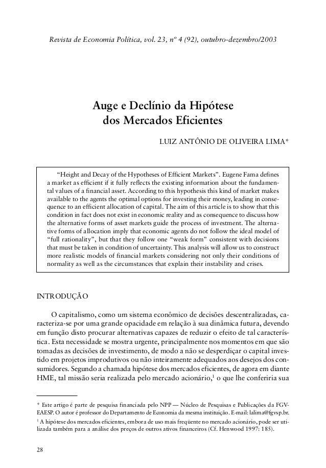 28 Revista de Economia Política, vol. 23, nº 4 (92), outubro-dezembro/2003 Auge e Declínio da Hipótese dos Mercados Eficie...