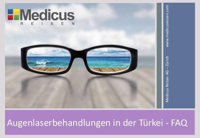 Augenlaserbehandlungen in der Türkei - FAQ MedicusReisenAG–Zürichwww.medicusreisen.com