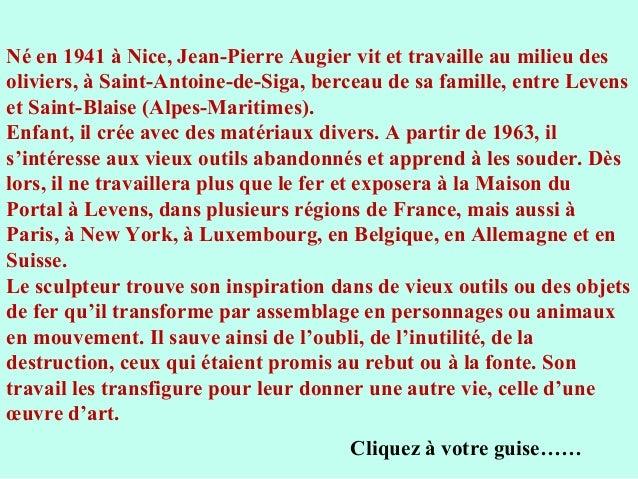 Né en 1941 à Nice, Jean-Pierre Augier vit et travaille au milieu des oliviers, à Saint-Antoine-de-Siga, berceau de sa fami...