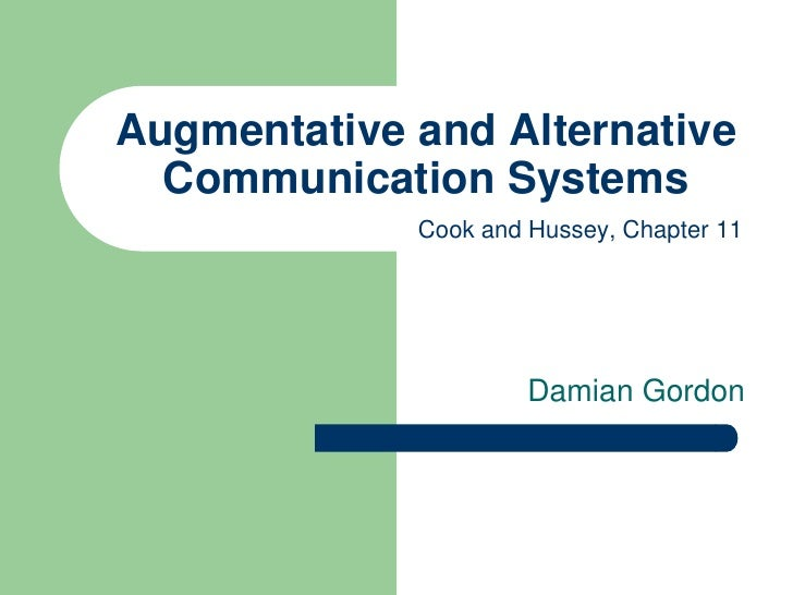 Augmentative and Alternative  Communication Systems             Cook and Hussey, Chapter 11                      Damian Go...