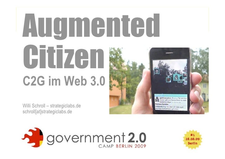 Augmented Citizen C2G im Web 3.0 Willi Schroll – strategiclabs.de schroll[at]strategiclabs.de                             ...