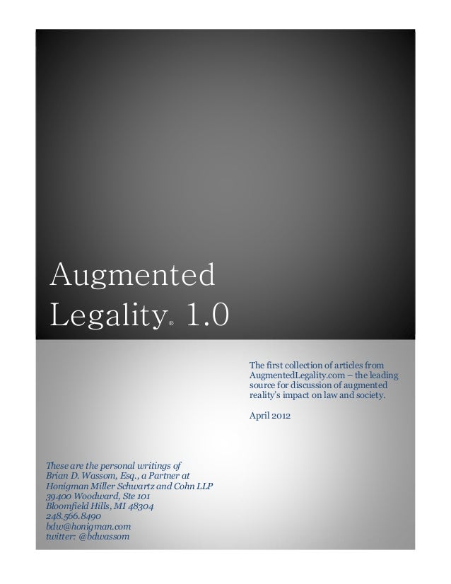 Augmented Legality® 1.0 These are the personal writings of Brian D. Wassom, Esq., a Partner at Honigman Miller Schwartz an...
