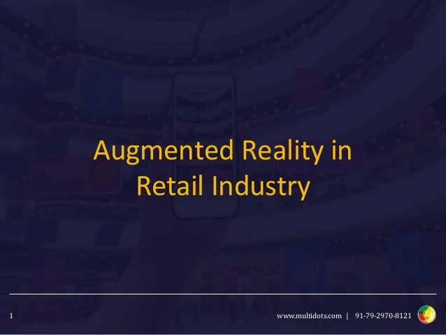 www.multidots.com | 91-79-2970-81211 Augmented Reality in Retail Industry