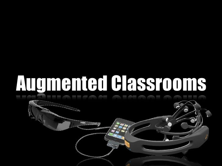 Augmented Classrooms