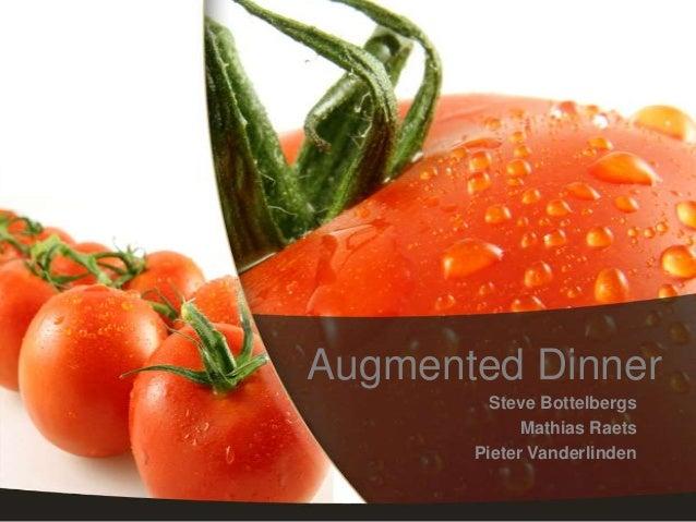 Augmented Dinner         Steve Bottelbergs             Mathias Raets       Pieter Vanderlinden