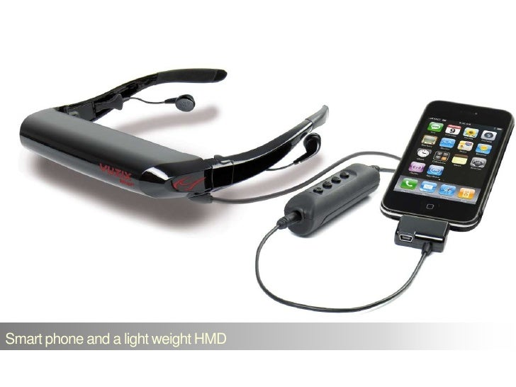 Smart phone and a light weight HMD<br />