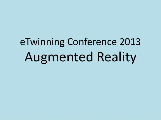 eTwinning Conference 2013Augmented Reality